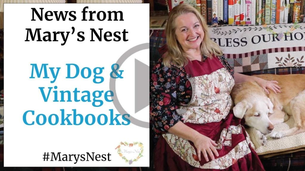 Marys Nest News My Dog and Vintage Cookbooks Video