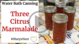 Three Citrus Marmalade and Water Bath Canning Video