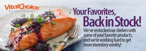 SAVE 5% OFF Vital Choice Seafood Now Back In Stock + Get Free Shipping On Orders $99+ Using Code: VCAF5 At Checkout!